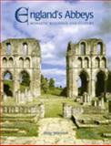England's Abbeys : Monastic Buildings and Culture, Wilkinson, Philip, 1850749442