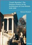 Temple Beauties : The Entrance-Portico in the Architecture of Great Britain 160-1850, Riddell, Richard, 1905739443