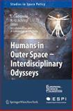 Humans in Outer Space - Interdisciplinary Odysseys, Codignola-Bo, Luca and Schrogl, Kai-Uwe, 3211999442