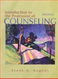 Introduction to the Profession of Counseling, Nugent, Frank A., 0132609444