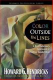 Color Outside the Lines, Hendricks, Howard and Swindoll, Charles R., 0785289445