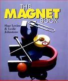 The Magnet Book, Shar Levine and Leslie Johnstone, 0806999446