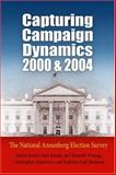 Capturing Campaign Dynamics, 2000 And 2004 : The National Annenberg Election Survey, Romer, Daniel and Jamieson, Kathleen Hall, 0812219449