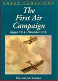 First Air Campaign, August, 1914 - November, 1918, Eric Lawson and Jane Lawson, 0938289446