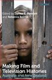 Making Film and Television Histories : Australia and New Zealand, , 1848859449