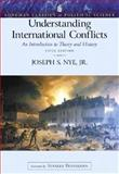Understanding International Conflicts : An Introduction to Theory and History, Nye, Joseph S., 0321209451
