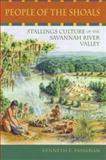 People of the Shoals : Stallings Culture of the Savannah River Valley, Sassaman, Kenneth E., 0813029457