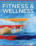 Principles and Labs for Fitness and Wellness, Hoeger, Sharon A. and Hoeger, Wener W. K., 0840069456