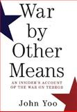 War by Other Means, John Yoo, 0871139456