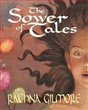 The Sower of Tales, Rachna Gilmore, 1550419455