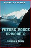 Future Force, Wilma A. Patrick, 158721945X