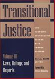 Transitional Justice - How Emerging Democracies Reckon with Former Regimes Vol. III : Laws, Rulings, and Reports, , 1878379453