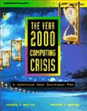 The Year 2000 Computing Crisis : A Millennium Date Conversion Plan, Murray, Jerome T. and Murray, Marilyn J., 0079129455