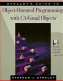 Straley's Guide to Object-Oriented Programming with CA-Visual Objects, Straley, Stephen J., 0201409453