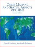 Crime Mapping and Spatial Aspects of Crime, Paulsen, Derek J. and Robinson, Matthew B., 0205609457