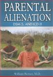 Parental Alienation, DSM-5, and ICD-11, William Bernet, 0398079455