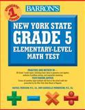 Barron's New York State Grade 5 Math Test, Rafael Mercado M.S. Ed. and Gabrielle Morquecho M.S. Ed., 0764139452