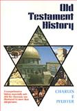 Old Testament History, Charles F. Pfeiffer, 0801069459