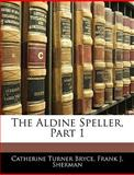 The Aldine Speller, Part, Catherine Turner Bryce and Frank J. Sherman, 1144679451