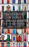 The Ideology of Home Ownership : Homeowner Societies and the Role of Housing, Ronald, Richard, 1403989451