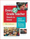 What Every 5th Grade Teacher Needs to Know about Setting up and Running a Classroom, Anderson, Mike, 189298945X