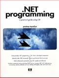 . NET Programming : A Practical Guide Using C#, Tapadiya, Pradeep, 0130669458
