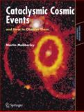 Cataclysmic Cosmic Events and How to Observe Them, Mobberley, Martin, 0387799451