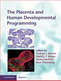 The Placenta and Human Developmental Programming, Burton, Graham, 052119945X