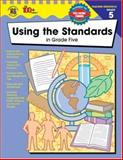 Using the Standards in Grade Five, Vincent Douglas and School Specialty Publishing Staff, 0742419452