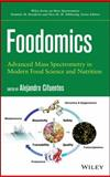 Foodomics : Advanced Mass Spectrometry in Modern Food Science and Nutrition, Cifuentes, Alejandro, 111816945X