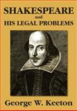 Shakespeare and His Legal Problems, Keeton, George Williams, 1584779454
