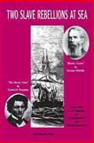 Two Slave Rebellions at Sea 9781881089452