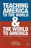 Teaching America to the World and the World to America : Education and Foreign Relations Since 1870, , 023033945X