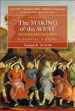 The Making of the West : Peoples and Cultures, A Concise History, Volume I: To 1740, Hunt, Lynn and Rosenwein, Barbara H., 0312439458