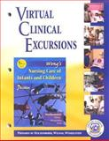 Virtual Clinical Excursions 2. 0 to Accompany Wong's Nursing Care of Infants and Children, Hockenberry, Marilyn J. and Wilson, David, 0323019455