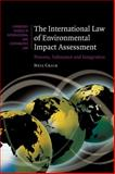 The International Law of Environmental Impact Assessment : Process, Substance and Integration, Craik, Neil, 0521879450
