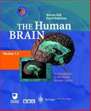 The Human Brain : An Introduction to the Human Nervous System, Hall, Marion and Robinson, David, 3540149457