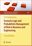 Scenario Logic and Probabilistic Management of Risk in Business and Engineering, Solojentsev, Evgueni D., 0387779450