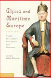 China and Maritime Europe, 1500-1800 : Trade, Settlement, Diplomacy, and Missions, Wills, John E., Jr., 0521179459