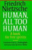 Human, All Too Human : A Book for Free Spirits, Nietzsche, Friedrich Wilhelm, 0521319455