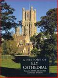 A History of Ely Cathedral, , 0851159451