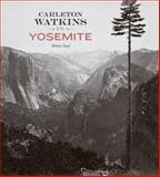 Carleton Watkins in Yosemite, Weston J. Naef, 0892369450