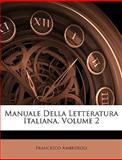 Manuale Della Letteratura Italiana, Francesco Ambrosoli, 1146179456