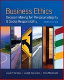 Business Ethics : Decision Making for Personal Integrity and Social Responsibility, Hartman, Laura P. and DesJardins, Joseph, 0078029457