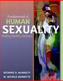 Fundamentals of Human Sexuality : Making Healthy Decisions, McAnulty, Richard D. and Burnette, M. Michele, 0205359450