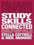 Study Skills Connected : Using Technology to Support Your Studies, Cottrell, Stella and Morris, Neil, 113701945X