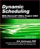 Dynamic Scheduling with Microsoft Office Project 2003 : The Book by and for Professionals, Uyttewaal, Eric, 1932159452