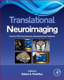 Translational Neuroimaging : Tools for CNS Drug Discovery, Development and Treatment, , 0123869455
