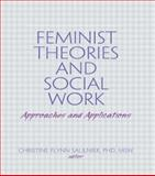 Feminist Theories and Social Work, Christine Flynn Saulnier and Carlton Munson, 0789009455