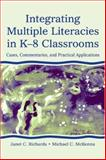 Integrating Multiple Literacies in K-8 Classrooms : Cases, Commentaries, and Practical Applications, Richards, Janet C. and McKenna, Michael C., 0805839453